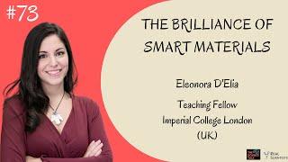 The Brilliance of Smart Materials ft. Eleonora D'Elia | #73 Under the Microscope