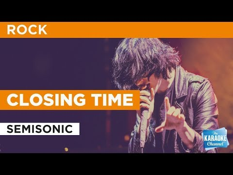 Closing Time in the style of Semisonic | Karaoke with Lyrics