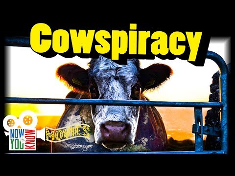 Cowspiracy - Now You Know Movies