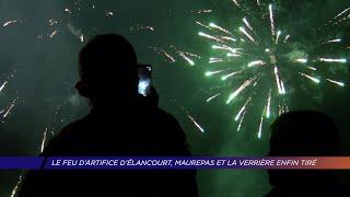 Yvelines | Le feu d'artifice d'Élancourt, Maurepas et la Verrière enfin tiré