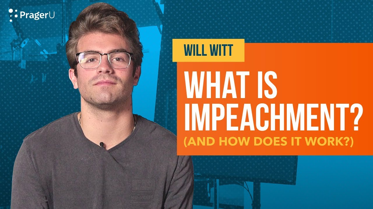 What Is Impeachment? (And How Does It Work?) - PragerU
