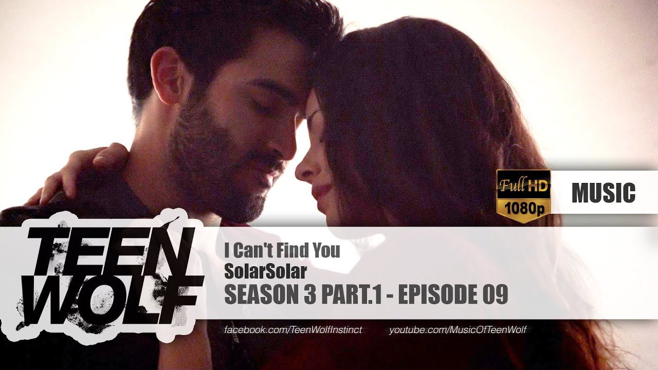solarsolar-i-cant-find-you-teen-wolf-3x09-music-hd-teen-wolf-music