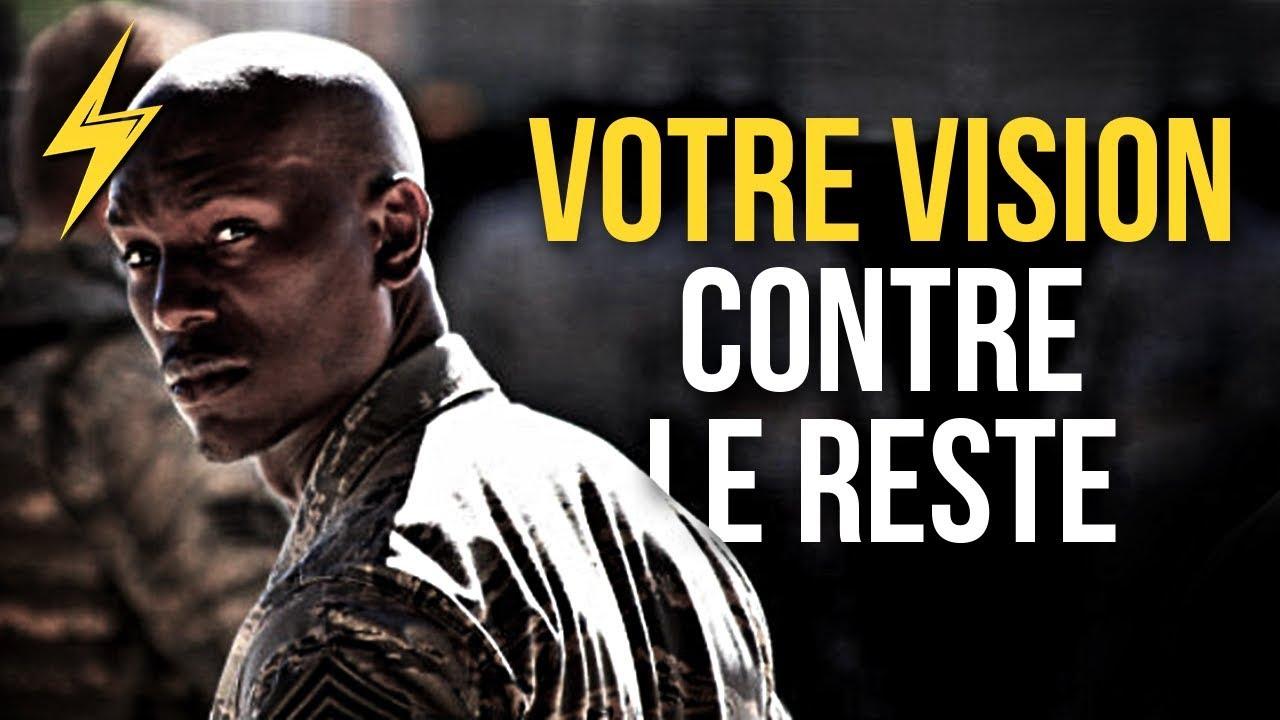 VOTRE VISION CONTRE LE RESTE (MOTIVATION)
