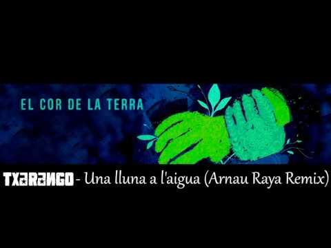 Txarango - Una lluna a l'aigua (Arnau Raya Remix) [DJ's 2AM]