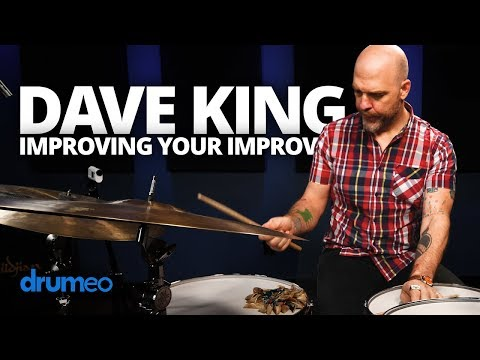 Dave King: Improving Your Improv On The Drums