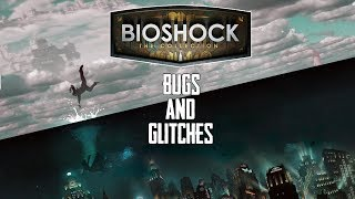 Bioshock Infinite - Why Are There So Many Bugs and Glitches in Bioshock The Collection?