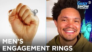 Tiffany's Is Selling Men's Engagement Rings | The Daily Show