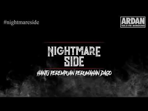 HANTU PEREMPUAN DI PERUMAHAN DAGO (NIGHTMARE SIDE OFFICIAL 2018) - ARDAN RADIO