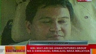 BT: NBI: May-ari ng Aman Futures Group na si Emmanuel Amalilio, nasa Malaysia