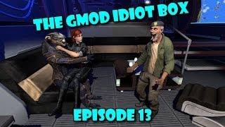The GMod Idiot Box: Episode 13