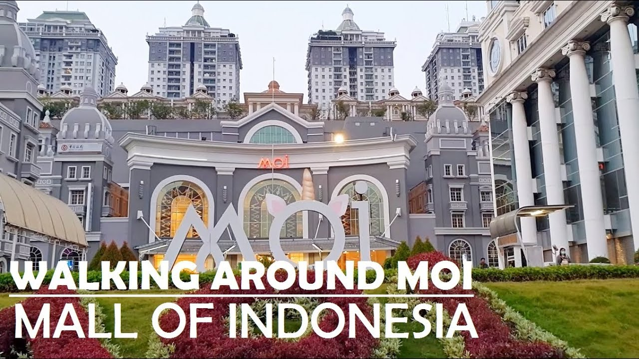 Walking Around Moi Mall Of Indonesia Kelapa Gading Jakarta Utara Youtube