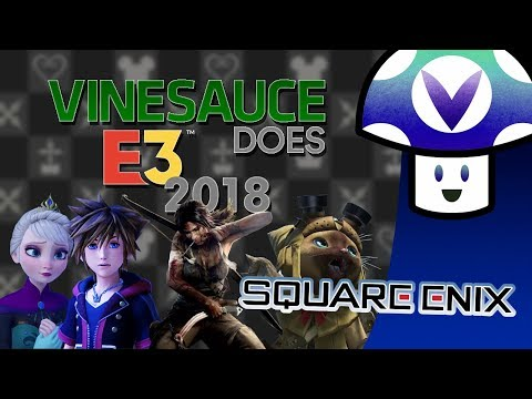 [Vinesauce] Vinny - E3 2018: Square Enix Conference