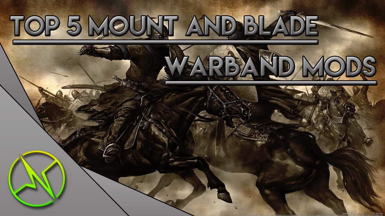 Best Warband Mods 2020 TOP 5 MOUNT AND BLADE WARBAND MODS 2016   YouTube