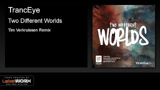 TrancEye - Two Different Worlds (Tim Verkruissen Remix) [Redux Recordings]