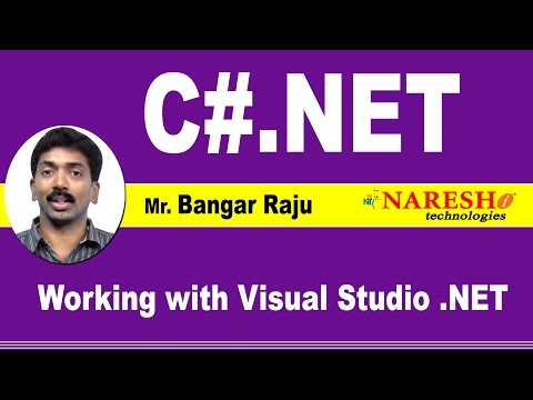 Working with Visual Studio .NET | C#.NET Tutorial | Mr. Bangar Raju