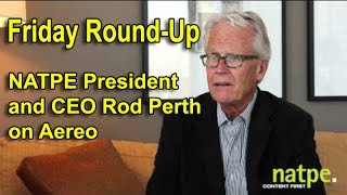 Friday Round-Up:  NATPE President and CEO Rod Perth on Aereo