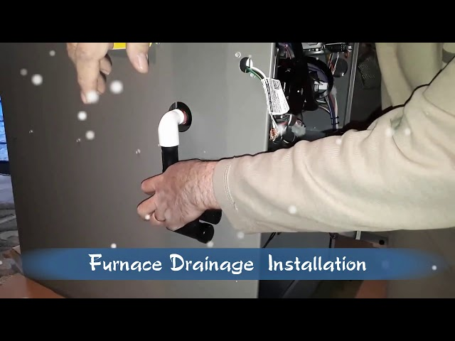 Video No.2- Furnace Drainage Installation