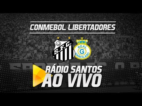 Rádio Santos AO VIVO: Santos x Real Garcilaso | Libertadores (24/05/18)
