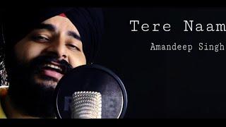 Tere Naam - Unplugged Cover | Amandeep Singh | Salman Khan | Tere Naam Humne Kiya Hai