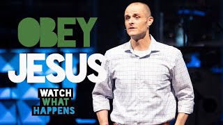 Obey Jesus Pastor - Watch What Happens Series - Pastor Brad Kirby