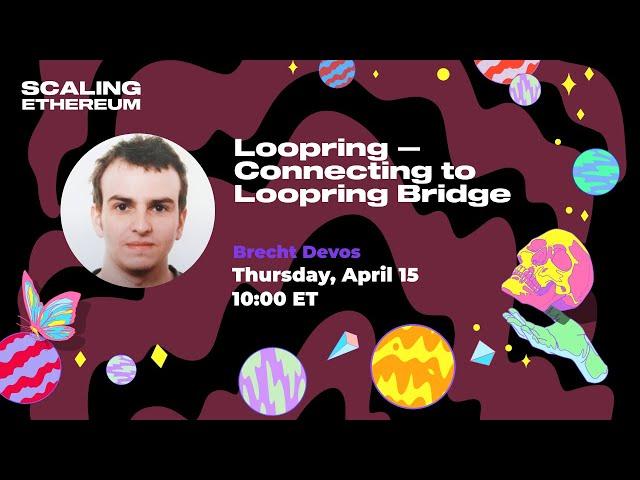 Loopring 🛠 Connecting to Loopring Bridge