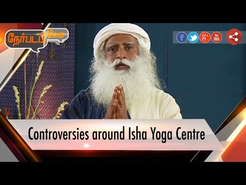 Nerpada Pesu: Controversies around Isha Yoga Centre | 10/08/16