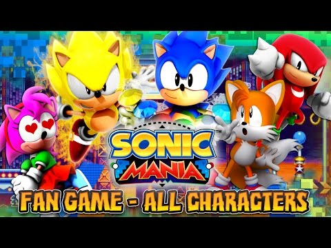 Sonic Mania Fan Game - ALL CHARACTERS (Sonic, Tails, Knuckles, Amy, Super Sonic, & Shadow)