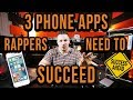 3 Phone Apps Rappers  NEED to Succeed!