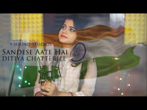 Sandese aate Hai Cover | Patriotic song | Tribute to Indian Army | Ditiya Chatterjee
