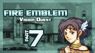 Part 7: Let's Play Fire Emblem, Vision Quest, Chapter 1-6 - \