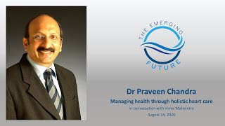 Dr Praveen Chandra on holistic heart care, in conversation with Vimal Mahendru