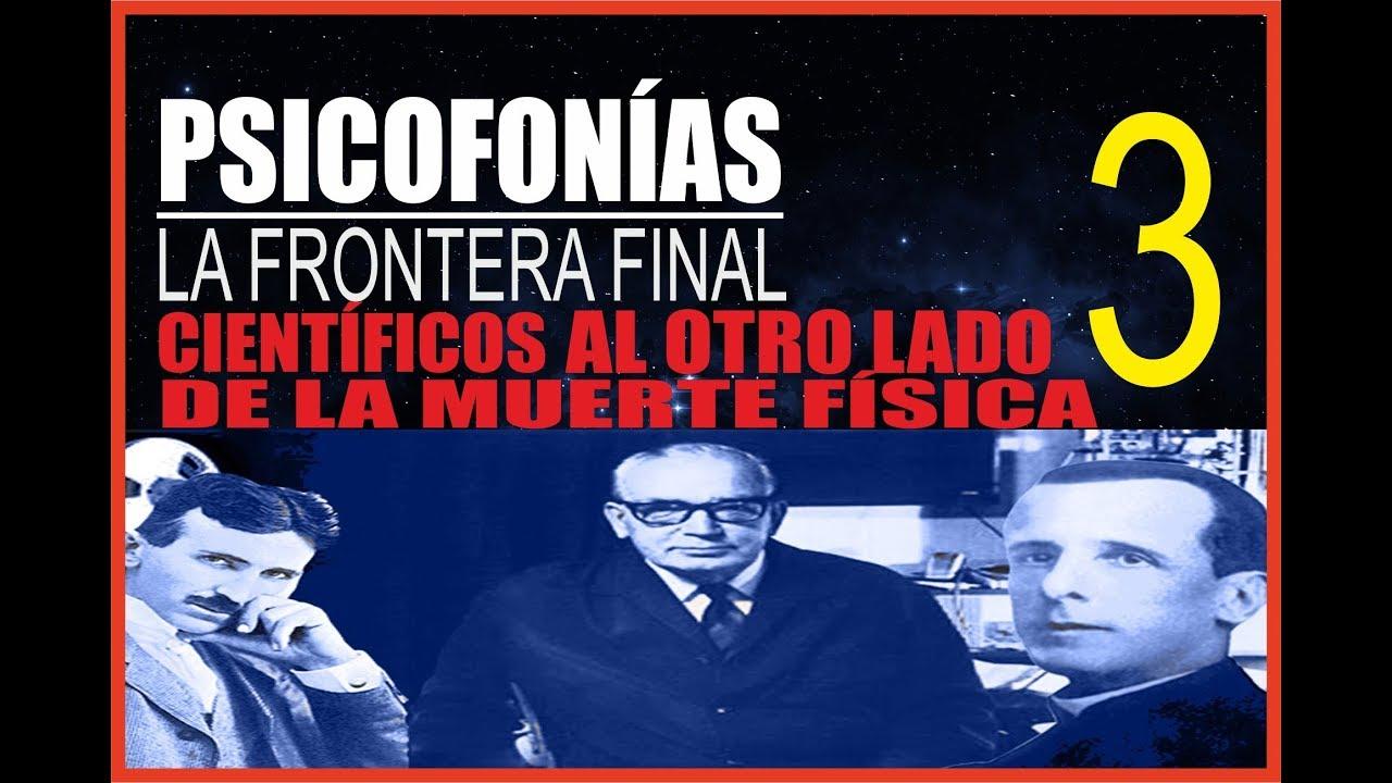 PSICOFONÍAS , LA FRONTERA FINAL -  3
