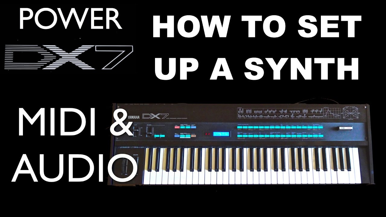How To Set Up A Synth For MIDI & Audio Recording - Yamaha DX7 Synthesizer  Patch Upload & Download