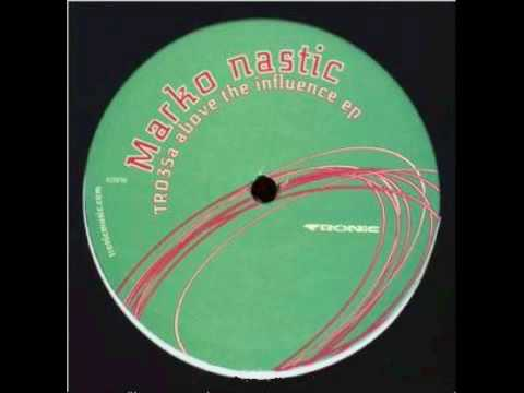Marko Nastic - Above The Influence - Tronic