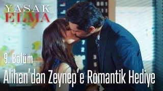 Alihan'dan Zeynep'e romantik hediye - Yasak Elma 9. Bölüm
