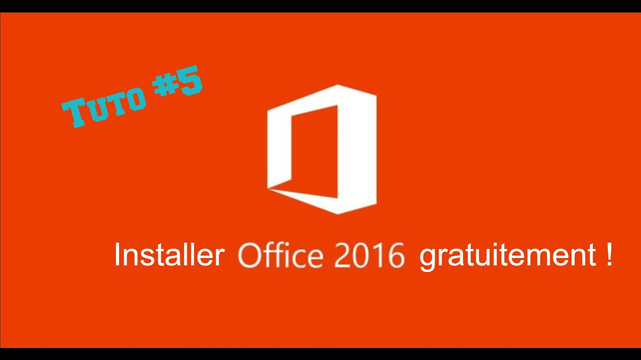 Tuto 5 installer office 2016 gratuitement youtube - Telechargement office gratuit ...