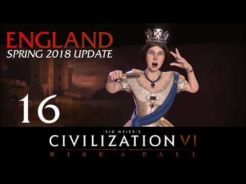 Civilization 6 | Deity England Let's Play | Spring 2018 Update - Episode 16