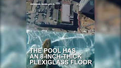 This glass bottom pool hangs 40 stories above the streets