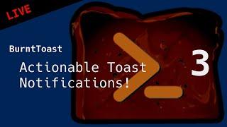 Actionable Toast Notifications - BurntToast PowerShell Module Stream #3