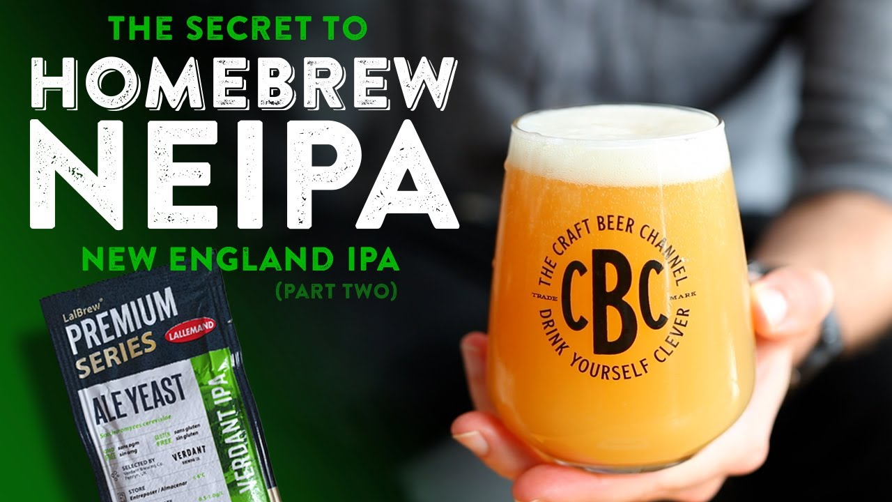 Part II: the secret to homebrew New England IPA | The Craft Beer Channel
