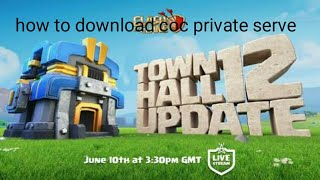 Baixar HOW TO DOWNLOAD CLASH OF CLANS PRIVATESERVE TH12UPDATED😇😆😅