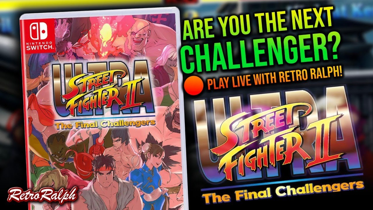 ULTRA Street Fighter II - SWITCH - Let's Play TOGETHER!