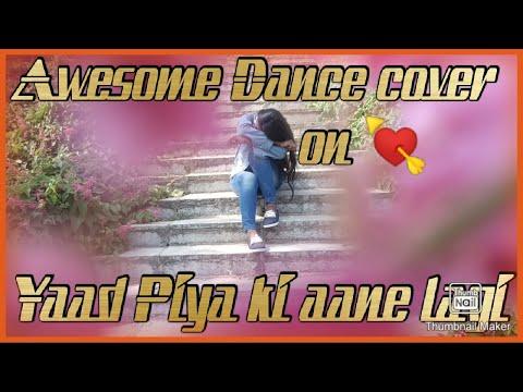 yaad-piya-ki-aane-lagi-hai-bheegi-bheegi-ratomein-dance-cover