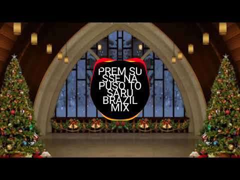 prem su se na puso to saru gujrati new brazil mix 2017
