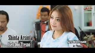 Shinta arsinta - Iseh Ono Tresno [OFFICIAL]