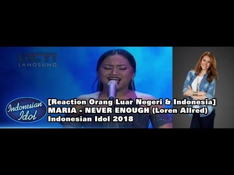 [Reaction Orang Luar Negeri & Indonesia] - MARIA - NEVER ENOUGH (Loren Allred) Indonesian Idol 2018