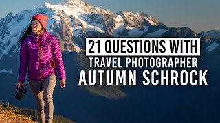 Travel Photographer Autumn Schrock's New Favorite Camera & More | 21 Questions