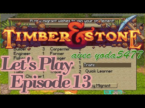 [Timber & Stone] Let's Play, Episode 13 : Migrants !? FR