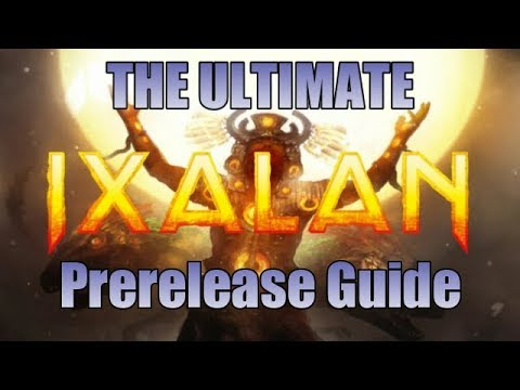 Mtg: The Ultimate Ixalan Prerelease Guide!