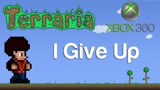 Terraria Xbox - I Give Up [59]